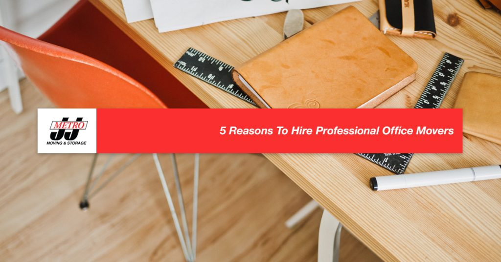 5 Reasons To Hire Professional Office Movers