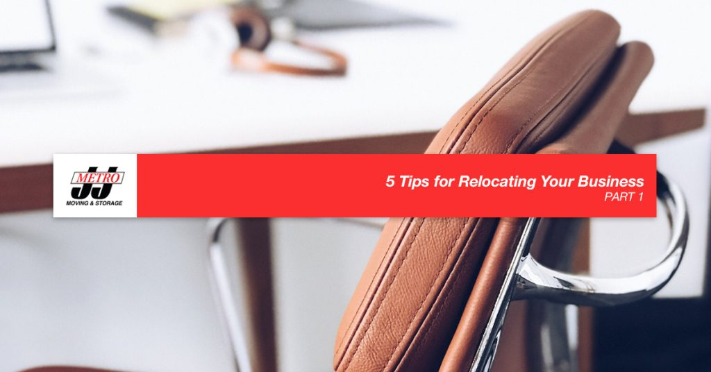 5 Tips for Relocating Your Business, Part 1