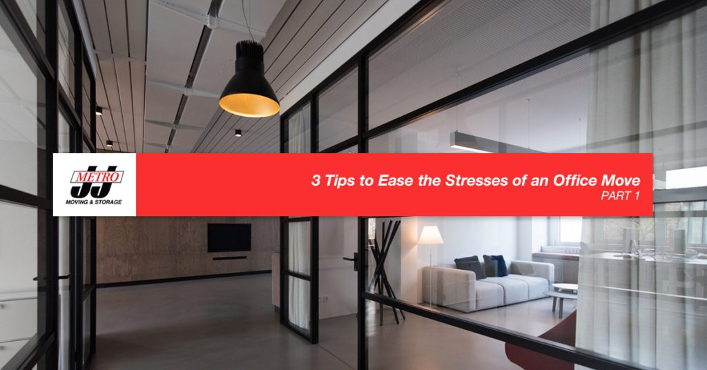 3 Tips to Ease the Stresses of an Office Move, Part 1