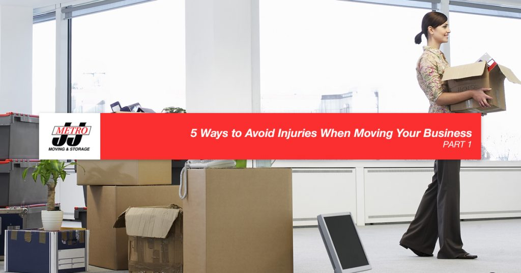 5 Ways to Avoid Injuries When Moving Your Business, Part 1
