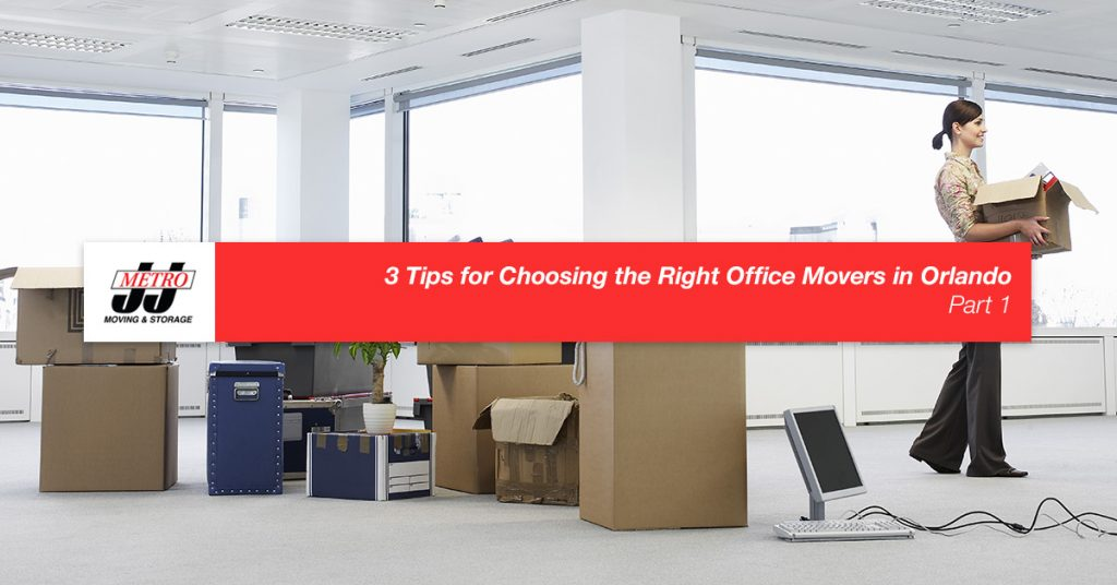3 Tips for Choosing the Right Office Movers in Orlando, Part 1