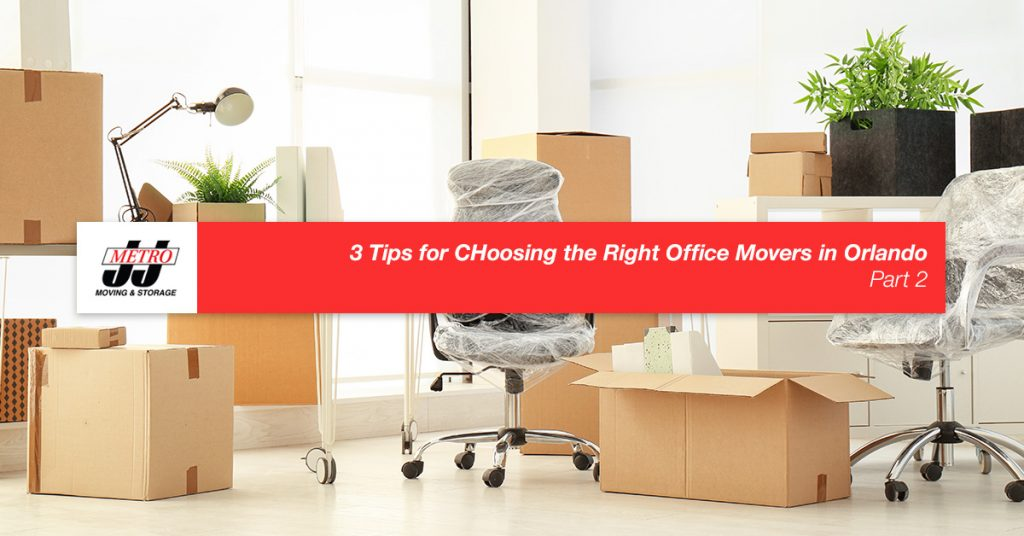 3 Tips for Choosing the Right Office Movers in Orlando, Part 2