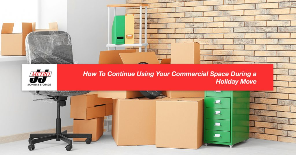 How To Continue Using Your Commercial Space During a Holiday Move